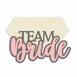 Wedding: Team Bride Laser Die Cut