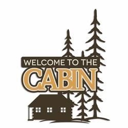 Winter Cabin: Welcome to the Cabin Laser Die Cut
