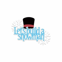 Winter Frolic: Let's Build A Snowman Laser Die Cut
