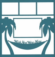Wish You Were Here Hammock 12 x 12 Overlay Laser Die Cut