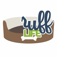 Woof You: Ruff Life Laser Die Cut