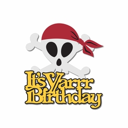 Yo Ho: Yarr Birthday Laser Die Cut