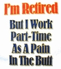 Retired Pain In The Butt Tshirt - Size Medium -ON SALE!