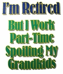 Retirement Spoil Grandkids Tee - Size XL- BIG SALE!