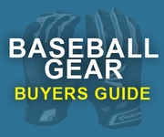 Baseball Gear Buyers Guide