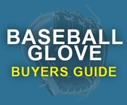 Baseball Glove Buyers Guide