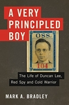 A Very Principled Boy: The Life of Duncan Lee, Red Spy and Cold Warrior (Hardback)