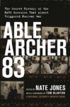 Able Archer 83:The Secret History of the NATO Exercise That Almost Triggered Nuclear War