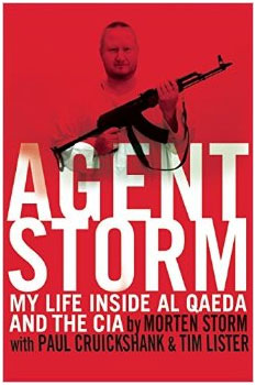 Agent Storm: My Life Inside al-Qaeda and the CIA