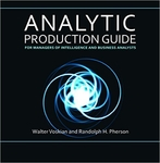 Analytic Production Guide for Managers of Intelligence and Business Analysts