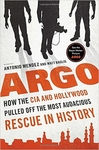 ARGO How the CIA and Hollywood pulled off the most audacious rescue in history (Hard Cover)