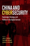 China And Cybersecurity: Espionage, Strategy and Politics in the Digital Domain