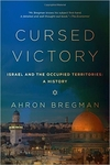 Cursed Victory: A History of Israel and the Occupied Territories, 1967 to the Present (Hardback)
