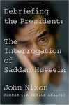 Debriefing the President: The Interrogation of Saddam Hussein (Signed Edition)