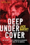 Deep Undercover: My Secret Life and Tangled Allegiances as a KGB Spy in America, Hardback (Author Signed)