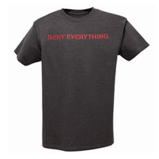 Deny Everything� Tee (Unisex)