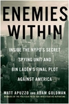 Enemies Within - Inside the NYPD's Secret Spying Unit and Bin Laden's Final Plot Against America - Matt Apuzzo & Adam Goldman