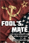 Fool's Mate: A True Story of Espionage at the National Security Agency (Signed Edition)