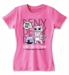 Girls Deny Everything Tee