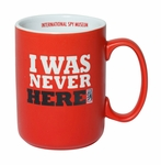 I Was Never Here Mug (International Spy Museum Exclusive)
