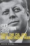 JFK's Forgotten Crisis: Tibet, the CIA, and Sino-Indian War (Signed Edition)