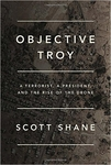 Objective Troy: A Terrorist, a President, and the Rise of the Drone (Hardback)