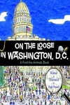 On the Loose in Washington, D.C. - Sage Stosel
