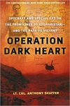 Operation Dark Heart: Spycraft and Special Ops on the Frontlines of Afghanistan -- and The Path to Victory (Signed Edition)