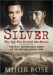 Silver : The Spy Who Fooled The Nazis