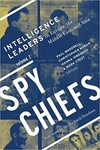 Spy Chiefs: Volume 2: Intelligence Leaders in Europe, the Middle East, and Asia