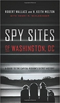Spy Sites of Washington, DC: A Guide to the Capital Region's Secret History (Signed Edition)