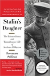 Stalin's Daughter: The Extraordinary and Tumultuous Life of Svetlana Alliluyeva (Hardback)