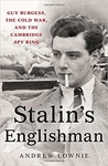 Stalin's Englishman: Guy Burgess, the Cold War, and the Cambridge Spy Ring (Author Signed)