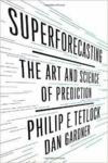 Superforecasting: The Art and Science of Prediction (Hardback)