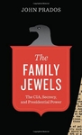 The Family Jewels: The CIA, Secrecy, and Presidential Power (Discovering America) - John Prados (Signed Edition)