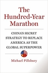 The Hundred-Year Marathon: China's Secret Strategy to Replace America as the Global Superpower (Hardback)