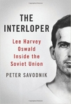 The Interloper: Lee Harvey Oswald Inside the Soviet Union (Hardback)