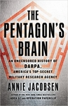 The Pentagon's Brain: An Uncensored History of DARPA, America's Top-Secret Military Research Agency (Author Signed)