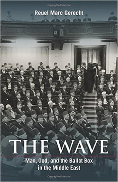 The Wave: Man, God, and the Ballot Box in the Middle East