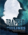 Trapped Behind Nazi Lines: The Story of the U.S. Army Air Force 807th Medical Evacuation Squadron