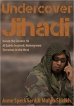 Undercover Jihadi: Inside the Toronto 18 - Al Qaeda Inspired, Homegrown Terrorism in the West (Signed Edition)