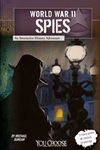 World War II Spies: An Interactive History Adventure - Michael Burgan
