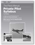 Aviation Supplies & Academics ASA-PM-S-P6 Private Pilot Syllabus Pilot's Manual Softcover Book