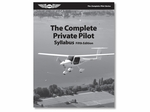 Aviation Supplies & Academics ASA-PPT-S5 The Complete Private Pilot Syllabus - 5th Edition