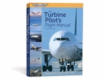 Aviation Supplies & Academics ASA-TURB-PLT3 The Turbine Pilot's Flight Manual Softcover Book