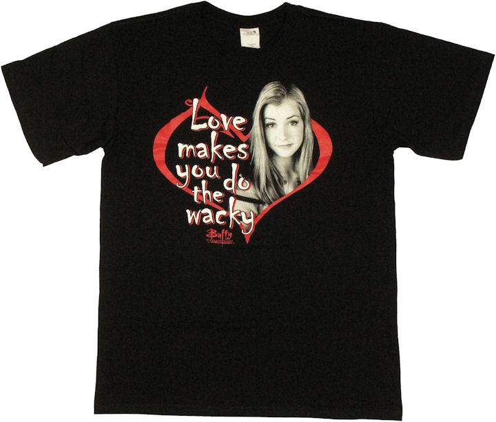 buffy the vampire slayer love wacky t shirt. Black Bedroom Furniture Sets. Home Design Ideas