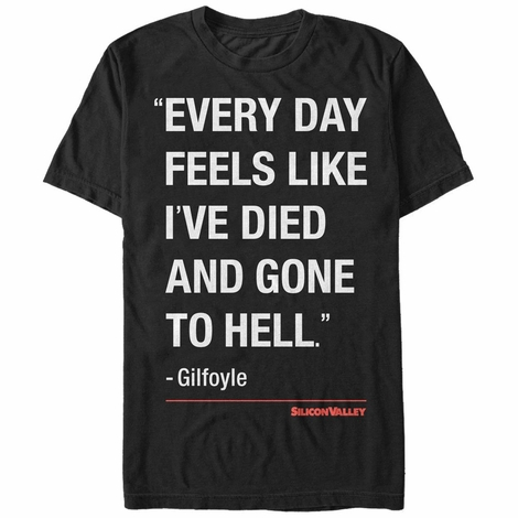 Silicon Valley Gilfoyle Quote T-Shirt