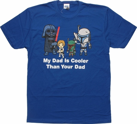 Star Wars My Dad is Cooler Than Your Dad T-Shirt