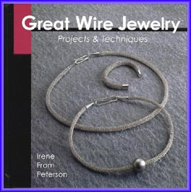 Great Wire Jewelry: Projects & Techniques