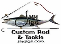 Shop Jay Jigs Custom Rod & Tackle